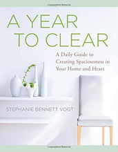 Load image into Gallery viewer, A Year to Clear: A Daily Guide to Creating Spaciousness In Your Home and Heart
