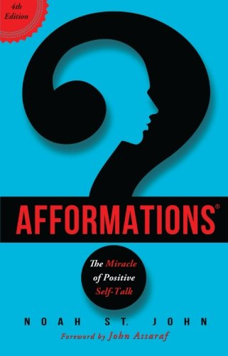 Afformations: The Miracle of Positive Self-Talk