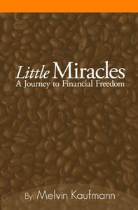 Little Miracles: A Journey To Financial Freedom