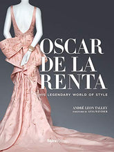 Load image into Gallery viewer, Oscar de la Renta: His Legendary World of Style