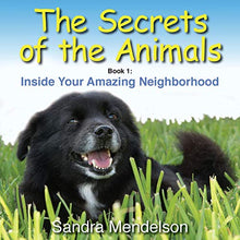 Load image into Gallery viewer, The Secrets of the Animals: Inside Your Amazing Neighborhood