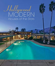 Load image into Gallery viewer, Hollywood Modern: Houses of the Stars: Design, Style, Glamour
