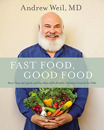 Fast Food, Good Food: More Than 150 Quick and Easy Ways to Put Healthy, Delicious Food on the Table