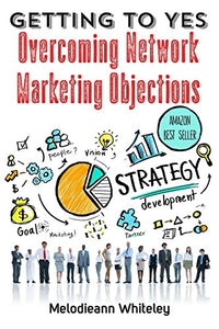 Getting to Yes: Overcoming Network Marketing Objections