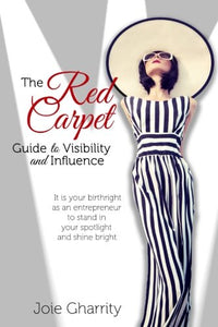 The Red Carpet Guide to Visibility and Influence