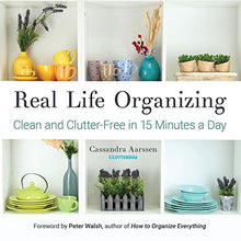 Load image into Gallery viewer, Real Life Organizing: Clean and Clutter-Free in 15 Minutes a Day