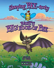 Load image into Gallery viewer, Sleeping BEE-auty: Bart's Big Book Of Bee (Bart The Bat)
