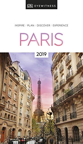 DK Eyewitness Travel Guide Paris: 2019 (EYEWITNESS TRAVEL GUIDES)