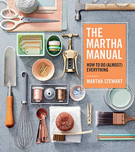 Load image into Gallery viewer, The Martha Manual: How to Do (Almost) Everything