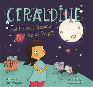 Geraldine and the Most Spectacular Science Project (Gizmo Girl)