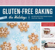 Load image into Gallery viewer, Gluten-Free Baking for the Holidays: 60 Recipes for Traditional Festive Treats