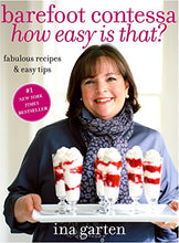 Load image into Gallery viewer, Barefoot Contessa, How Easy Is That?: Fabulous Recipes & Easy Tips