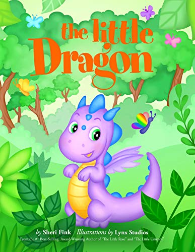 The Little Dragon (Emotions Book about Dealing with Embarrassment, Fear, and Anger) (The Little Series 6)