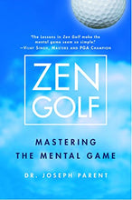 Load image into Gallery viewer, Zen Golf: Mastering the Mental Game