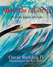 Load image into Gallery viewer, Albert The Albatross: Attitude equals Altitude
