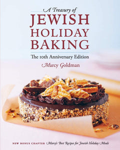 The 10th Anniversary Edition  A Treasury of Jewish Holiday Baking