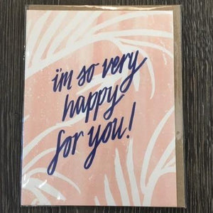 I'm So Very Happy For You! Card
