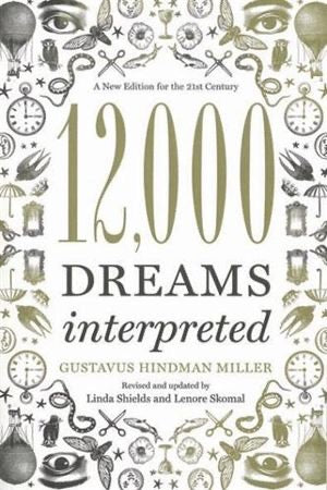 12000 Dreams Interpreted | Gustavus Hindman Miller