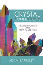 Crystal Connections: Guide to Crystals & how to use them | Book | Adam Barralet