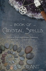 The Book of Crystal Spells  | Ember Grant