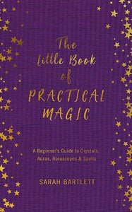 The Little Book of Practical Magic  | Sarah Bartlett