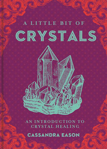 A Little Bit of Crystals - An Introduction to Crystal Healing | Cassandra Eason