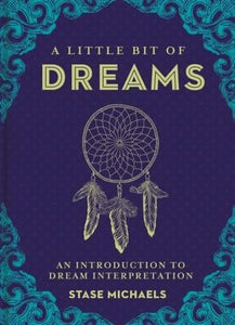 A Little Bit of Dreams | An Introduction to Dream Interpretation | Stase Michaels