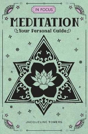 Meditation Your Personal Guide | Jacqueline Towers