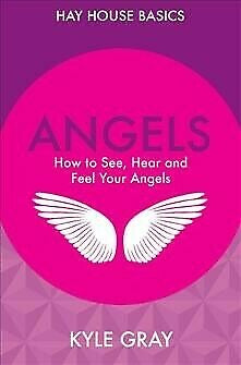 Angels How to See, Hear and Feel Your Angels | Kyle Gray