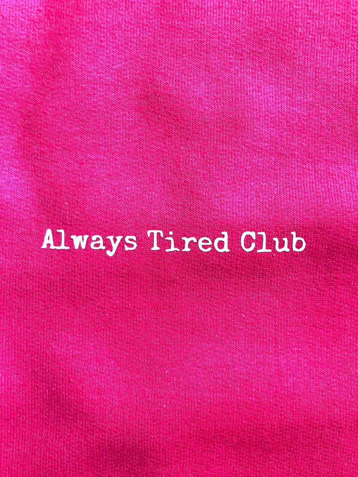 Always Tired Club Sweatshirt (Pink)