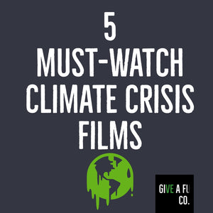 5 MUST-WATCH CLIMATE CRISIS FILMS
