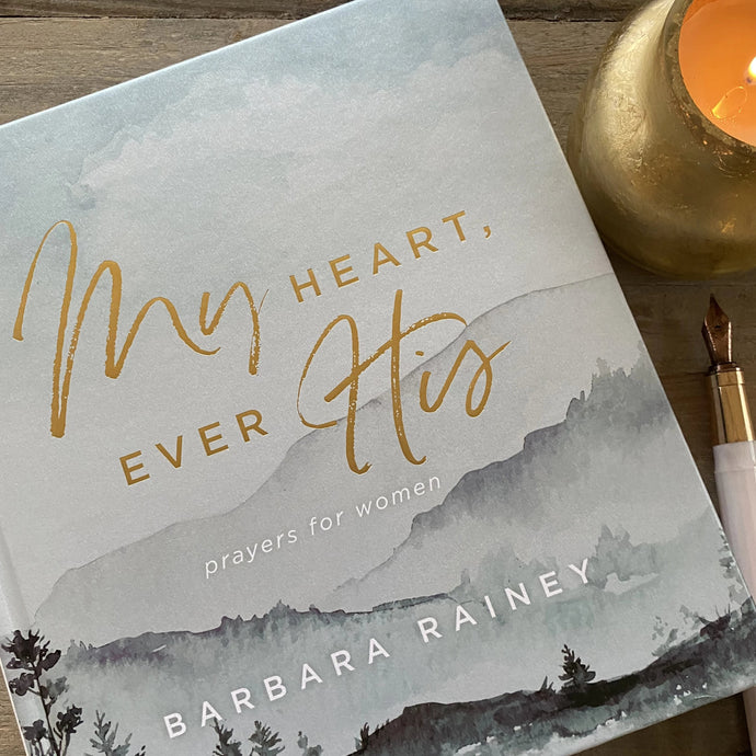 My Heart, Ever His: Prayers for Women (BRAND NEW from Barbara Rainey)