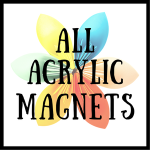 All Acrylic Magnets