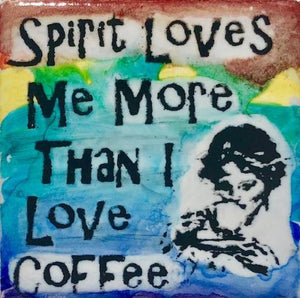 Spirit Loves Me More Than I Love Coffee Magnet