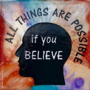 All Things Are Possible If You Believe Magnet