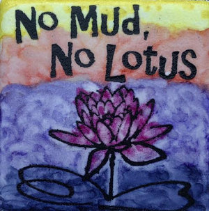 No Mud, No Lotus Magnet