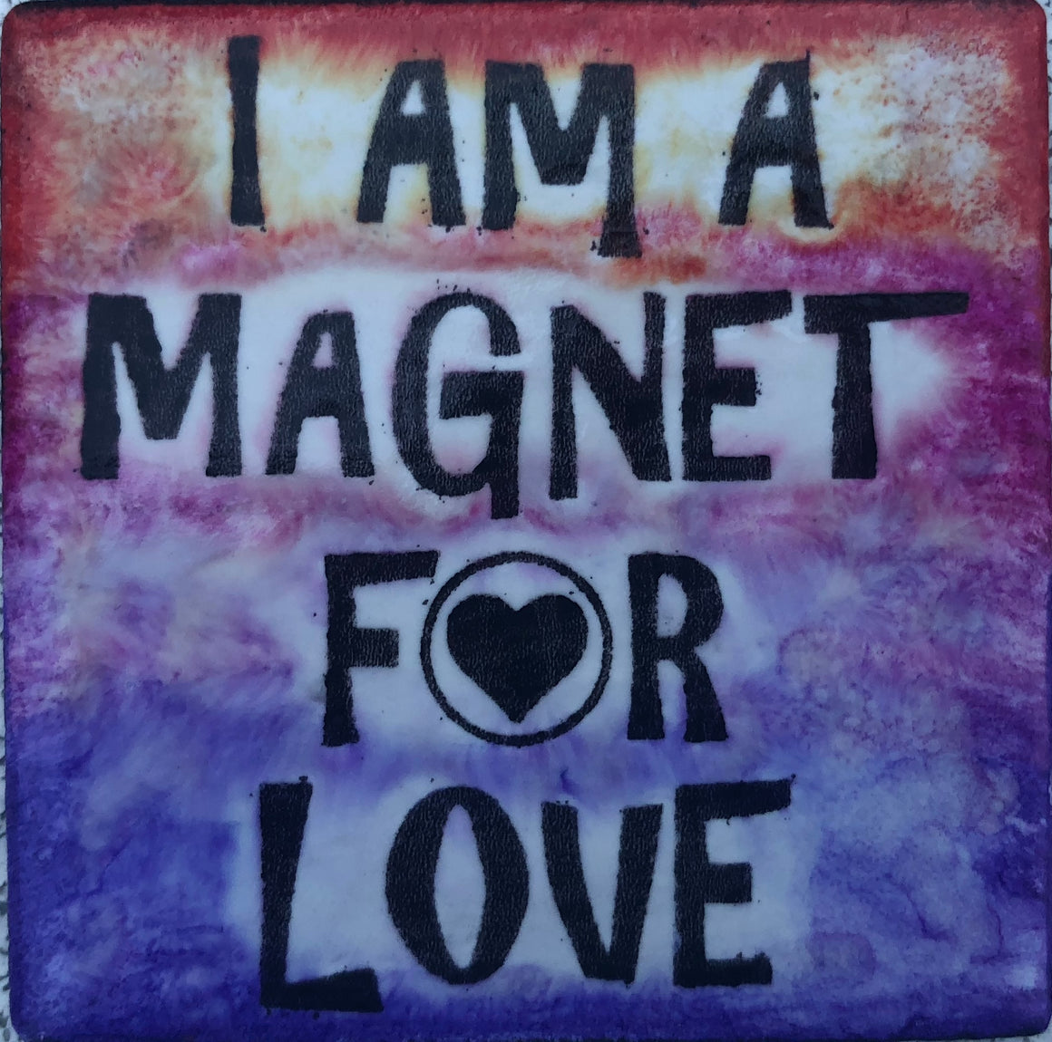 I Am A Magnet For Love