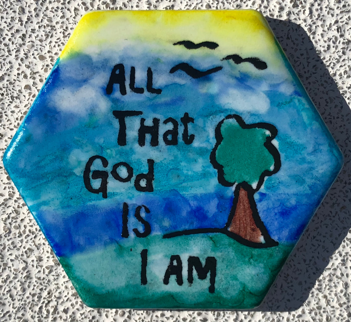 All That God Is, I Am