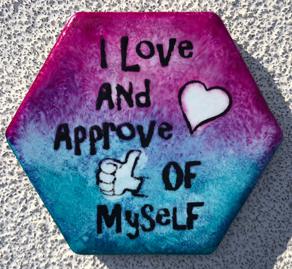 I Love And Approve Of Myself Magnet