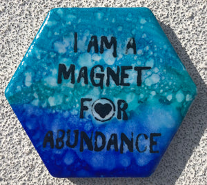 I Am A Magnet For Abundance