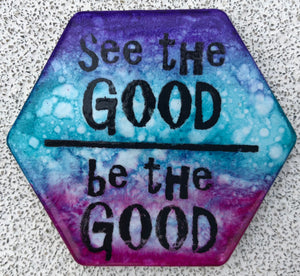 See The Good Be The Good Magnet