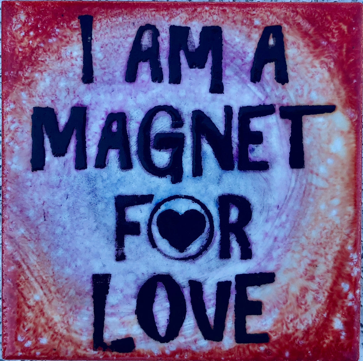 I Am A Magnet For Love Magnet