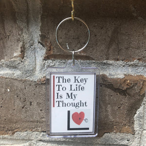 The Key To Life Is My Thought Keychain
