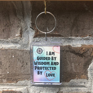 I Am Guided By Wisdom And Protected By Love Keychain