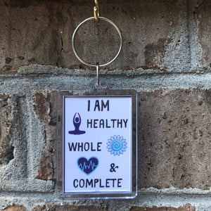 I Am Healthy Whole & Complete Keychain