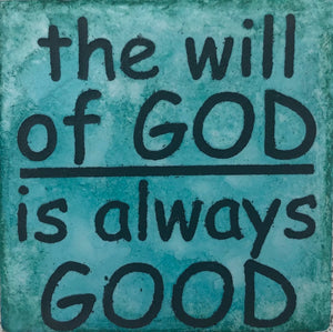 The Will of God Is Always Good Magnet