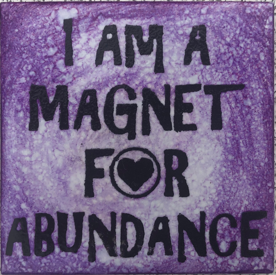I Am A Magnet For Abundance Magnet