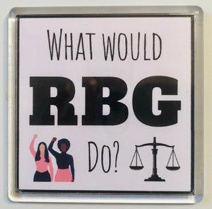 What Would RBG Do Acrylic Magnet
