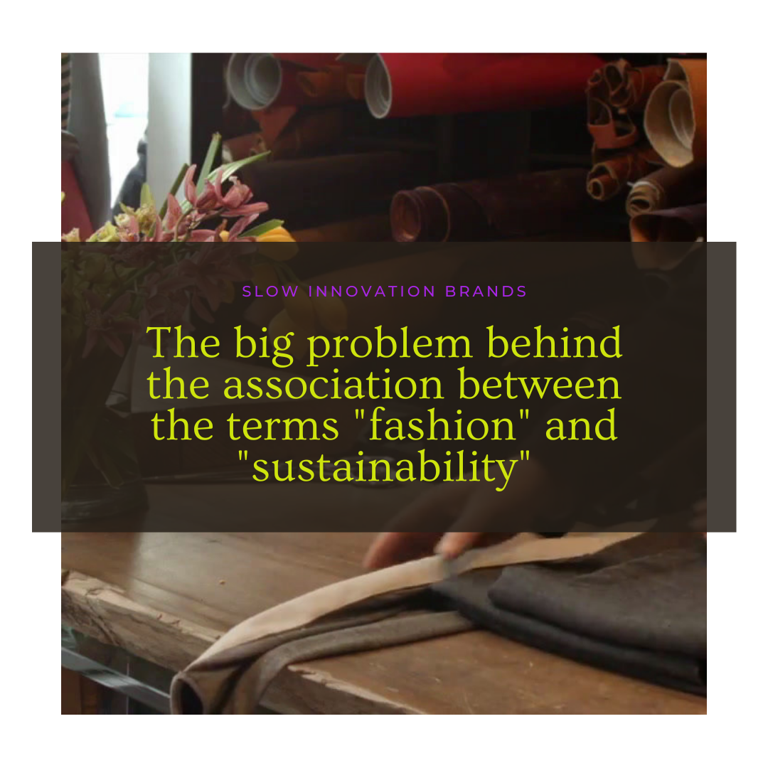 "The big problem behind the association between the terms ""fashion"" and ""sustainability"""