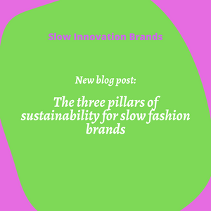 The three pillars of sustainability for slow fashion brands